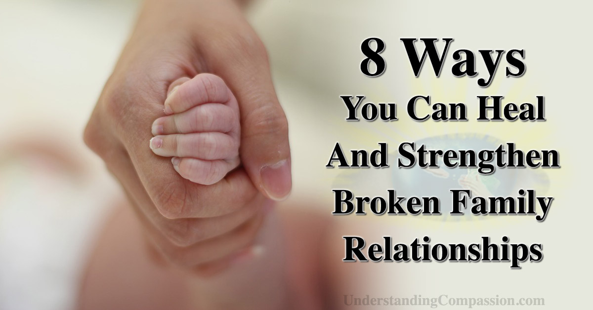8 Ways You Can Heal And Strengthen Relationships With Family Members