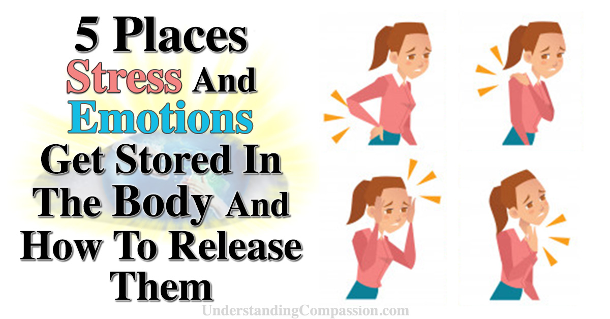5 Places Stress And Emotions Get Stored In The Body And How To